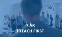 7 år i Teach First